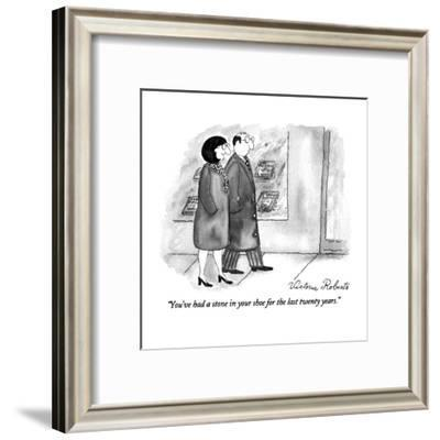 """""""You've had a stone in your shoe for the last twenty years."""" - New Yorker Cartoon-Victoria Roberts-Framed Premium Giclee Print"""
