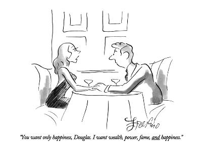 """You want only happiness, Douglas. I want wealth, power, fame, and happine?"" - New Yorker Cartoon-Edward Frascino-Premium Giclee Print"