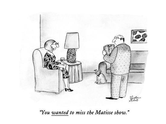 """You wanted to miss the Matisse show."" - New Yorker Cartoon-Victoria Roberts-Premium Giclee Print"