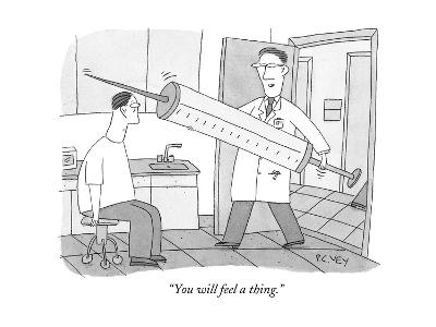 """You will feel a thing."" - New Yorker Cartoon-Peter C. Vey-Premium Giclee Print"