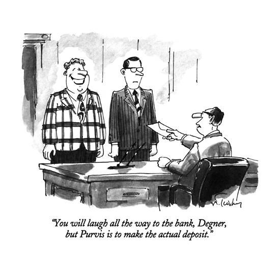 """""""You will laugh all the way to the bank, Degner, but Purvis is to make the?"""" - New Yorker Cartoon-Mike Twohy-Premium Giclee Print"""