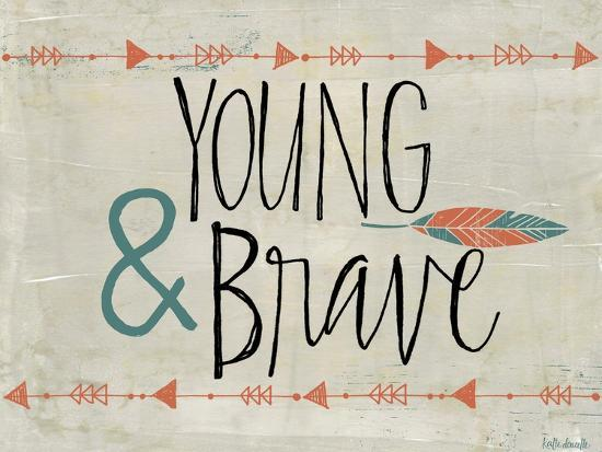 Young and Brave-Katie Doucette-Art Print