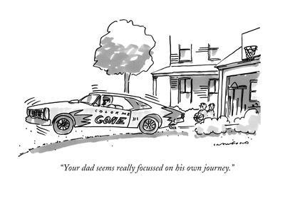 https://imgc.artprintimages.com/img/print/your-dad-seems-really-focussed-on-his-own-journey-new-yorker-cartoon_u-l-pgq0990.jpg?p=0