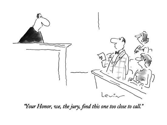"""""""Your Honor, we, the jury, find this one too close to call."""" - New Yorker Cartoon-Arnie Levin-Premium Giclee Print"""