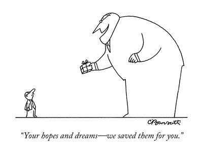 https://imgc.artprintimages.com/img/print/your-hopes-and-dreams-we-saved-them-for-you-new-yorker-cartoon_u-l-pgqzzp0.jpg?p=0