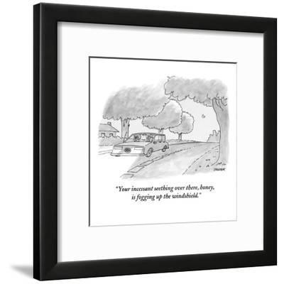 """""""Your incessant seething over there, honey, is fogging up the windshield."""" - New Yorker Cartoon-Jack Ziegler-Framed Premium Giclee Print"""