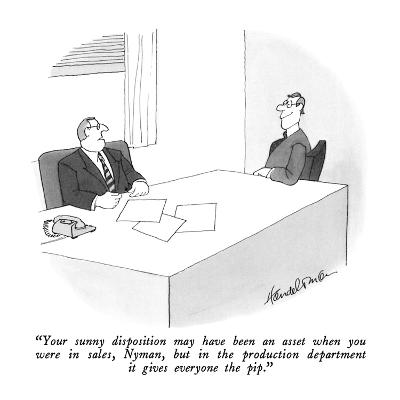 """""""Your sunny disposition may have been an asset when you were in sales, Nym?"""" - New Yorker Cartoon-J.B. Handelsman-Premium Giclee Print"""