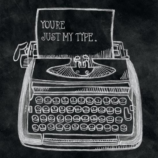 Youre My Type Chalk-Mary Urban-Art Print