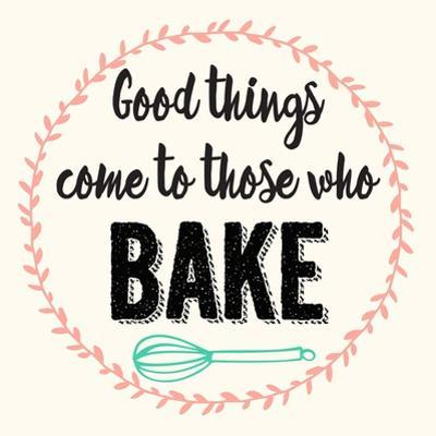 Good Thing Come to Those Who Bake