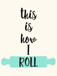 This Is How I Roll by Z Studio