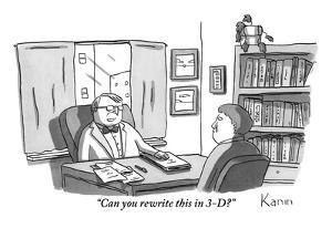 """""""Can you rewrite this in 3-D?"""" - New Yorker Cartoon by Zachary Kanin"""