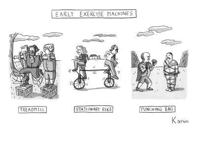 Early Exercise Machines. Three early, non-electric versions of exercise eq? - New Yorker Cartoon