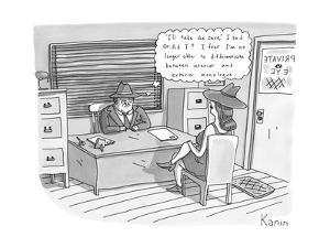"'I'll take the case,' I said. Or did I? I fear I'm no longer able to diffe?"" - New Yorker Cartoon by Zachary Kanin"