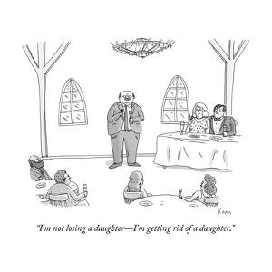 """""""I'm not losing a daughter?I'm getting rid of a daughter."""" - New Yorker Cartoon by Zachary Kanin"""