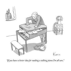 """""""If you have a better idea for making a talking piano I'm all ears."""" - New Yorker Cartoon by Zachary Kanin"""