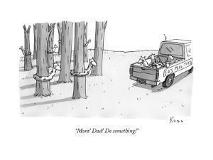 """Mom! Dad! Do something!"" - New Yorker Cartoon by Zachary Kanin"