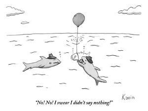 """No! No! I swear I didn't say nothing!"" - New Yorker Cartoon by Zachary Kanin"