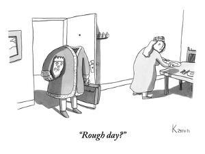 """""""Rough day?"""" - New Yorker Cartoon by Zachary Kanin"""