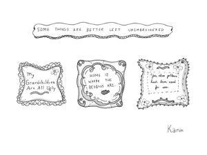 """""""Some Things Are Better Left Unembroidered"""" - New Yorker Cartoon by Zachary Kanin"""