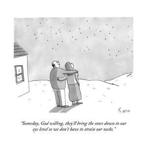 """""""Someday, God willing, they'll bring the stars down to our eye level so we?"""" - New Yorker Cartoon by Zachary Kanin"""