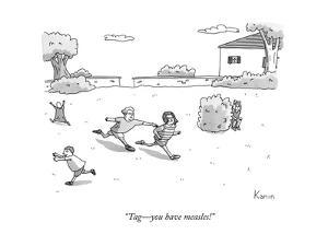 """""""Tag?you have measles!"""" - New Yorker Cartoon by Zachary Kanin"""