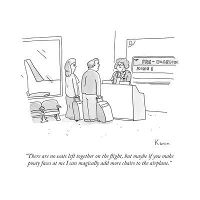 """There are no seats left together on the flight, but maybe if you make pou..."" - New Yorker Cartoon"