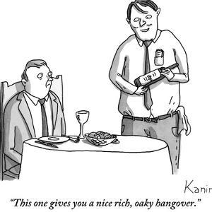"""""""This one gives you a nice rich, oaky hangover."""" - New Yorker Cartoon by Zachary Kanin"""