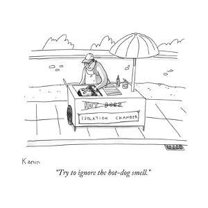"""""""Try to ignore the hot-dog smell."""" - New Yorker Cartoon by Zachary Kanin"""