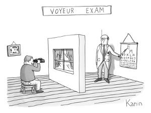 """Voyeur Exam."" A man takes an eye exam while looking into binoculars throu? - New Yorker Cartoon by Zachary Kanin"