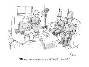 """""""We may have to leave you if there's a parade."""" - New Yorker Cartoon by Zachary Kanin"""