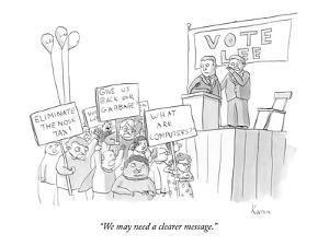 """""""We may need a clearer message."""" - New Yorker Cartoon by Zachary Kanin"""