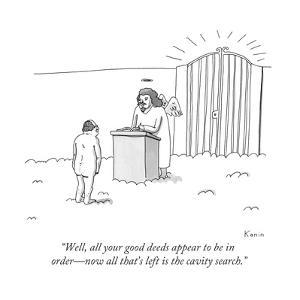 """""""Well, all your good deeds appear to be in order?now all that's left is th... - New Yorker Cartoon by Zachary Kanin"""