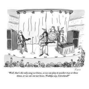 """""""Well, that's the only song we know, so we can play it another two or thre?"""" - New Yorker Cartoon by Zachary Kanin"""