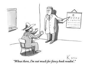 """Whoa there, I'm not much for fancy book readin'."" - New Yorker Cartoon by Zachary Kanin"