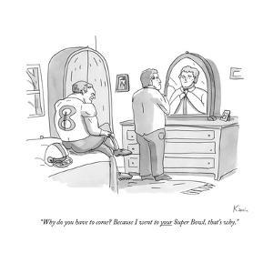 """""""Why do you have to come? Because I went to your Super Bowl, that's why."""" - New Yorker Cartoon by Zachary Kanin"""