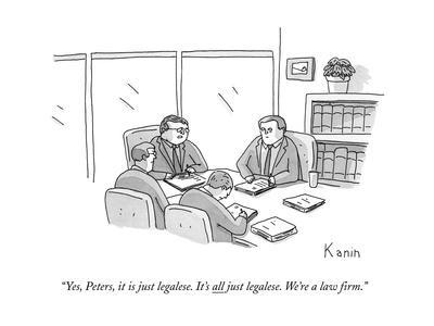 """Yes, Peters, it is just legalese. It's all just legalese. We're a law fir - New Yorker Cartoon"