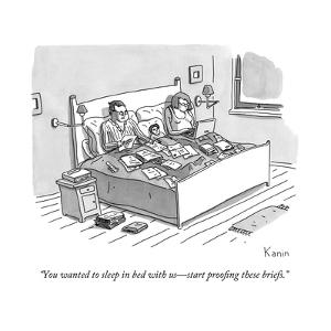 """""""You wanted to sleep in bed with us?start proofing these briefs."""" - New Yorker Cartoon by Zachary Kanin"""