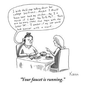 """""""Your faucet is running."""" - New Yorker Cartoon by Zachary Kanin"""