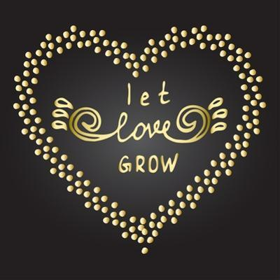 Inspiration Quote Let Love Grow