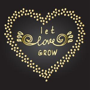 Inspiration Quote Let Love Grow by ZenFruitGraphics