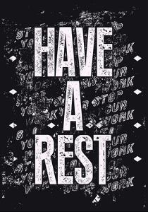 Have a Rest - Typographic Retro by ZOO BY