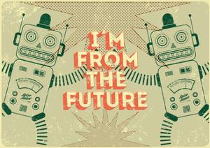 Retro Robots - I Am from the Future by ZOO BY
